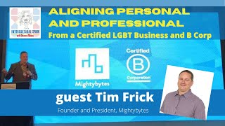 Aligning Personal and professional From a Certified LGBT Business and B Corp