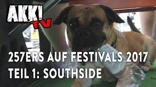 Akk! TV 257ers Auf Festivals 2017 Teil 1 (Southside)