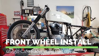 Install Front Wheel - GS550 Cafe Racer Build (Part 69)