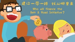 "Who will finance the Belt and Road Initiative? - ""Belt and Road Bedtime Stories""."