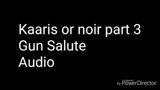 {OR NOIR PART 3} Kaaris   Gun Salute (Audio)