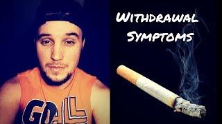 Biggest Smoking Withdrawal Symptoms (PUSH THROUGH!)