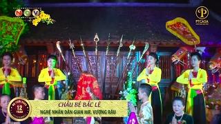 Hát Văn Vượng Râu - Chầu Bé Bắc Lệ   Hát Chầu Văn Hay Nhất 2017