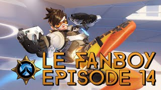 Le Fanboy - Episode 14 - Overwatch Beta Back !