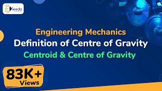 Definition of Centre of Gravity - Centroid and Centre of Gravity - Engineering Mechanics