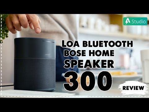 Bose Home Speaker 300| Mẫu loa gia đình nhỏ nhất của Bose!!!