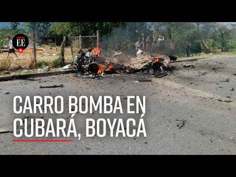 Carro bomba exploto cerca a base militar de Cubara, Boyaca - El Espectador