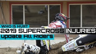 2019 Supercross Injury Update all Riders | Reed | Anderson | Stewart | Plessinger