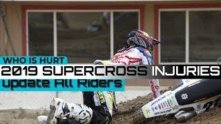 2019 Supercross Injury Update all Riders | Reed | Anderson | Stewart | Plessinger