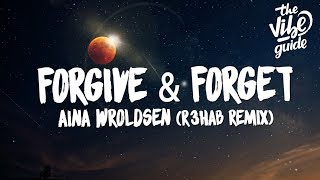 Ina Wroldsen   Forgive & Forget (Lyrics) R3hab Remix