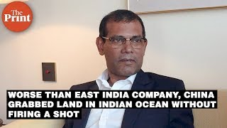 Worse than East India Company, China grabbed land in Indian Ocean without firing a shot