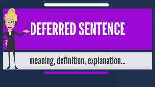 What is DEFERRED SENTENCE? What does DEFERRED SENTENCE mean? DEFERRED SENTENCE meaning & explanation
