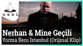 Nerhan&Mine Geçili / Yorma Beni İstanbul