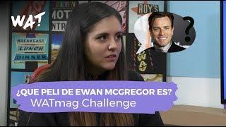 ¿Conoce Andrea Compton las películas de Ewan McGregor tan bien como para superar nuestro reto?