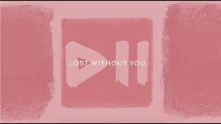Krezip   Lost Without You (Lyric Video)