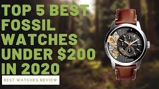 Top 5 Best Fossil Watches Under $200 In 2020 - Best Watches Review