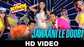 Jawaani Le Doobi - Song Video - Kyaa Kool Hain Hum 3