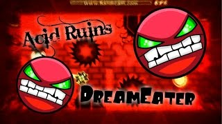 Geometry Dash - Acid Ruins [DEMON] - By DreamEater + Introduction of myself (READ DESC)