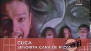 Cara De Pizza - La Cuca  (Video)