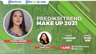 STYLE ON CAM: Prediksi Trend Make Up dan Skincare 2021