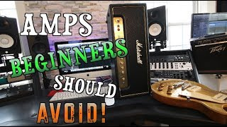 Amps Beginners Should Avoid!