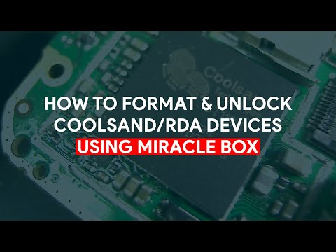 How To Format & Unlock Coolsand/RDA Devices Using Miracle Box - [romshillzz]