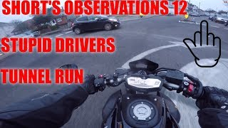 SHORT'S OBSERVATIONS 12 : STUPID DRIVERS AND TUNNEL RUN !