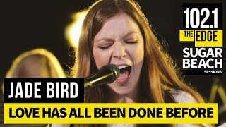 Jade Bird   Love Has All Been Done Before (Live At The Edge)