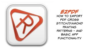 EzPDF For Cross Stitch And Diamond Painting PDF Patterns | How To Import The Pattern And Use To App!