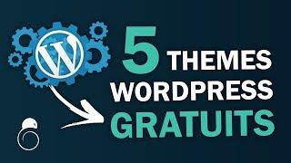 5 Thèmes WORDPRESS GRATUITS pour vos sites en 2019 ! - Hacking SEO