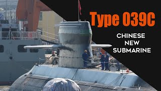 Chinese Type 039C submarine completely revealed with a strange design