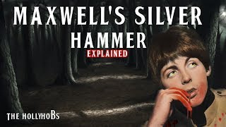 What's The Story Behind Maxwell's Silver Hammer?
