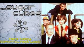 The Sugarcubes - Here Today, Tomorrow Next Week! [Full Album]