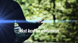 Mat kar Tu Abhimaan Re Bande by Priyanka Chitriv | Hindi