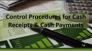 Financial Accounting: Internal Controls for Cash Receipts & Payments
