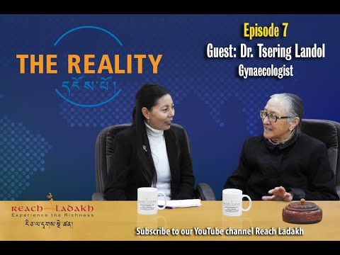 The Reality དངོས་པོ། |Episode # 7| Reach Ladakh | Dr.Tsering Landol,  Gynaecologist