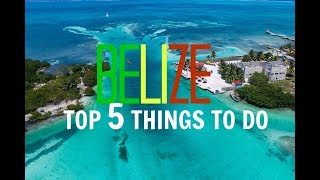 BELIZE | Top 5 Things To Do in BELIZE!