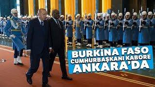 Cumhurbaşkanı Erdoğan, Burkina Faso Cumhurbaşkanı Kabore'yi Resmi Tören İle Karşıladı