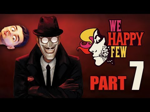 ►Zahráme sa na detektívov! - We Happy Few [FULL GAME] - Part. 7