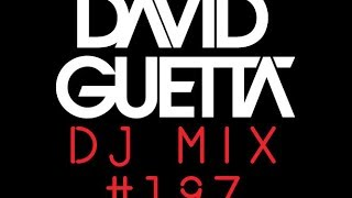 David Guetta - DJ Mix #197