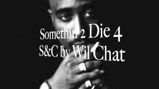 2Pac - Something To Die For chopped and screwed by Wil Chat