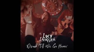 Lucy Spraggan Drink Till We Go Home Music