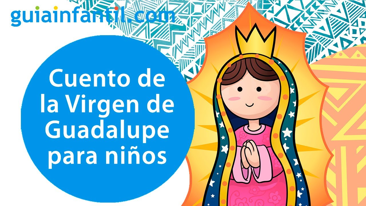 La bella historia de la Virgen de Guadalupe | Cuento para padres e hijos
