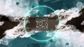 Porter Robinson - Goodbye To A World (Deimos x Runetooth Remix)