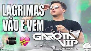 Wesley Safadão   Lagrimas Vão E Vem   Música E Letra