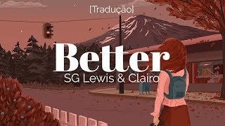SG Lewis & Clairo   Better [LegendadoTradução]