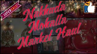 Shopping Haul | Nakhuda Market Haul | What I buy from Nakhuda Mohalla Market | Ghar ka Hoonar