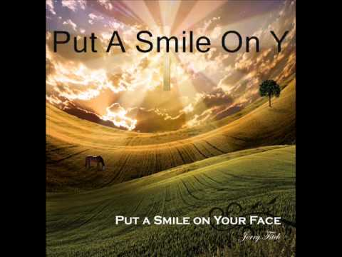 """Jerry Fitch """"Put A Smile On Your Face"""""""