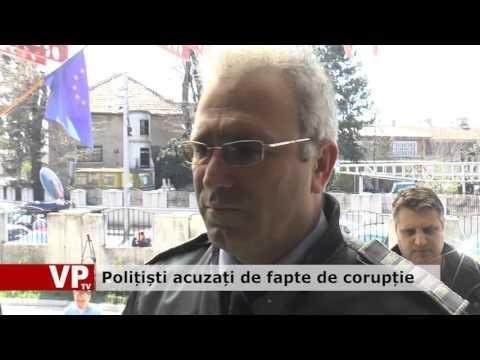 Polițiști acuzați de fapte de corupție