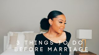 3 Things A Girl should do BEFORE Marriage   Godly Advice